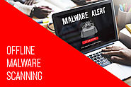Do You Need an Offline Malware Scanner?