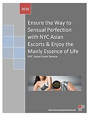 Ensure the Way to Sensual Perfection with NYC Asian Escorts & Enjoy the Manly Essence of Life