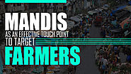 Mandis as an effective touch point to target farmers