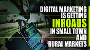 Digital Marketing is Getting Inroads in Small Town and Rural Markets - Ascent Group India