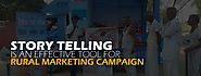 Story telling is an effective tool for rural marketing campaign - Ascent Group India