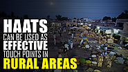 Haats Can Be Used As Effective Touch Points In Rural Areas - Ascent Group India