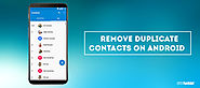 How To Remove Duplicate Contacts On Android