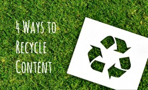 4 Ways to Recycle Content