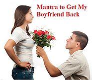 How Can I Get My Ex Boyfriend or Ex Love Back With The Mantra