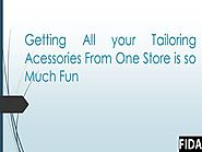 Getting All Your Tailoring Acessories from One Store |authorSTREAM