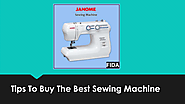 Tips To Buy The Best Sewing Machine | edocr