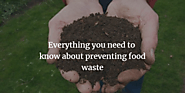 : Everything You Need to Know About Preventing Food Waste