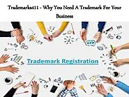 Trademarks411 - Why You Need A Trademark For Your Business