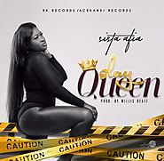 Sista Afia – Slay Queen (Prod By Willis Beatz) - iSpreadinfo.com