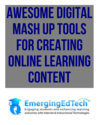 Awesome Digital Mash Up Tools for Creating Digital Learning Content