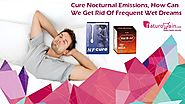 Cure Nocturnal Emissions, How Can We Get Rid Of Frequent Wet Dreams