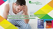 Stop Excessive Wet Dreams, Best Natural Treatment for Nocturnal Emissions
