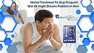 Herbal Treatment to Stop Frequent Wet or Night Dreams Problem in Men