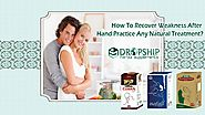 How to Recover Weakness after Hand Practice Any Natural Treatment?