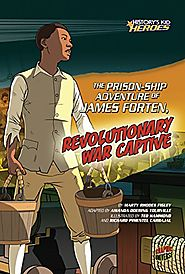 The Prison-ship Adventure of James Forten, Revolutionary War Captive (History's Kid Heroes)