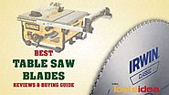 [Updated] Best Table Saw Blades 2018| Guide & Reviews