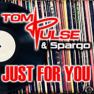 Tom Pulse & Spargo - Just For You