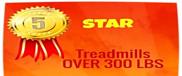 Headline for Best Treadmill Over 300 Lbs Reviews