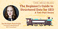 The Beginner's Guide to Structured Data for SEO: A Two-Part Series - Moz