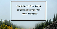 TOP 5 EFFECTIVE WAYS TO INCREASE TRAFFIC ON A WEBSITE - kingsworldcargo