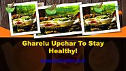 Gharelu Upchar To Stay Healthy!