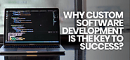 Why custom software development is the key to success? by Judi T.