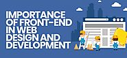 Importance of Front-End in Web Design and Development