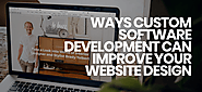 How Custom Software Development can Help to Improve Your Website's UX?