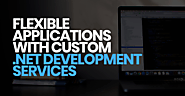 Benefits of customized .NET Application Development Services