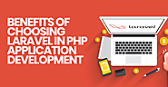 Benefits of Choosing Laravel in PHP Application Development