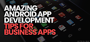 Tips For Android App Development Every Developer Should Know