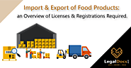 Import and Export of Food Products-An overview of Licenses and Registrations Required
