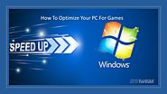 How To Optimize Your Windows System For Games
