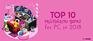 Top 10 Multiplayer Games for PC in 2018