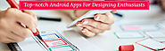 Top 5 Amazing Android Apps For Designers