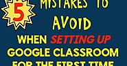 Two Boys and a Dad Productions: 5 Mistakes to Avoid When Setting Up Google Classroom