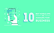 Ten Best Mobile Apps for Managing Your Business