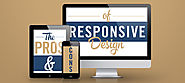Pros & Cons of Responsive Web Design