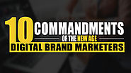 10 Commandments for the New Age Digital Marketers