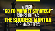 A Right Go To Market Strategy Comes Out As The Success Mantra – Ascent Group India