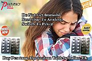 Do Not Get Immobilized Due To Anxiety, Switch To Pex-2