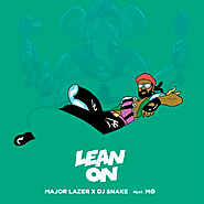 "4. ""Lean on"" by Major Lazer and DJ Snake featuring MØ"