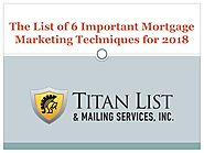 The list of 6 important mortgage marketing techniques for 2018 by Titan Lists (TitanLists) - issuu