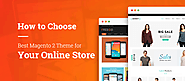 How to Choose Best Magento 2 Theme for Your Online Store