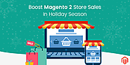 How To Boost Your Magento 2 Store Sales This Holiday Season?