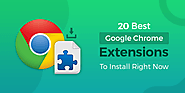 20 Best Google Chrome Extensions Your Boss Wishes You Knew