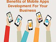 Benefits of Mobile Apps Development For Your Business