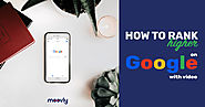 Google Loves Video: How to rank higher on Google l Moovly - Video Maker