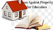 Loan against property for education | Loan against property |